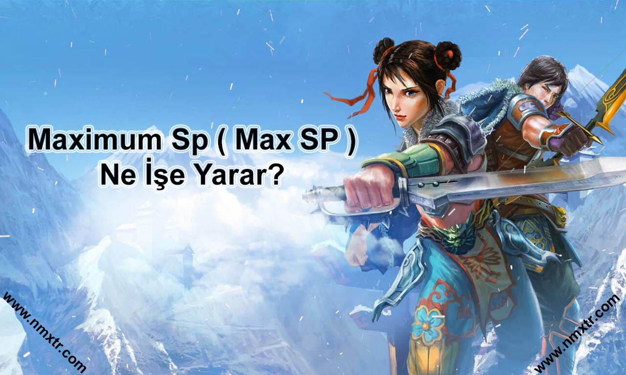 Maximum Sp (Max SP) Efsunu ne işe yarar?