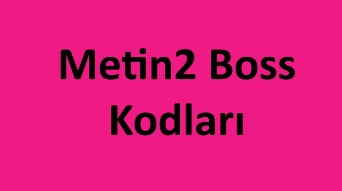 Metin2 Boss Kodları