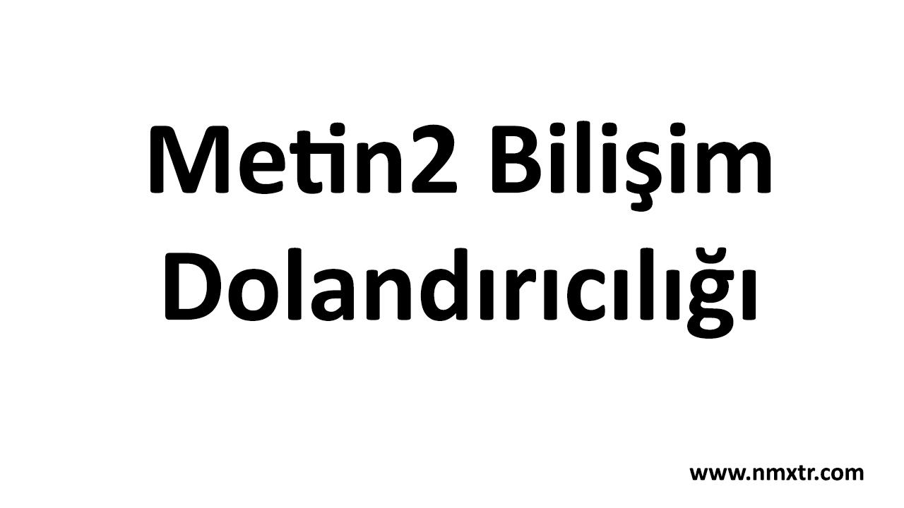 metin2 bilişim dolandırıcılığı