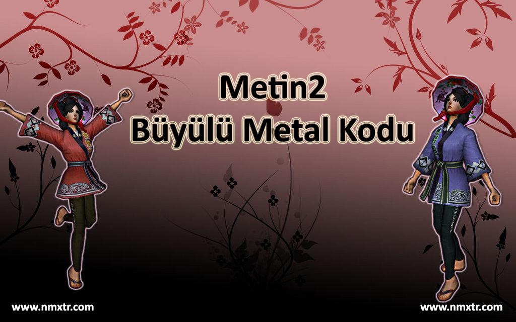 Büyülü Metal Kodu