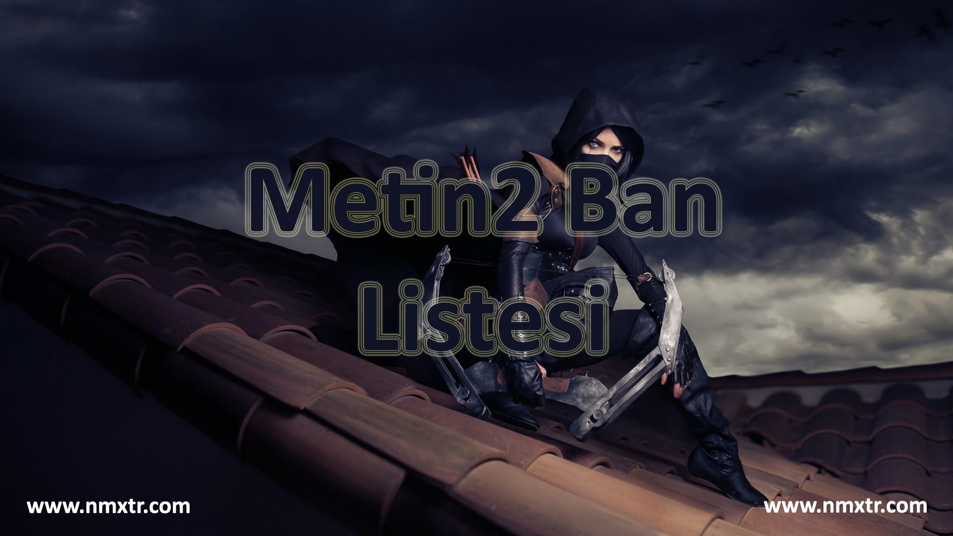 Metin2 Ban Listesi