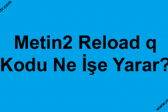 Metin2 Reload q kodu ne işe yarar?